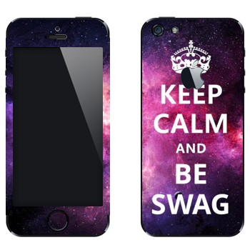 Виниловая наклейка «Keep Calm and be SWAG» на телефон Apple iPhone 5