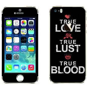 Виниловая наклейка «True Love - True Lust - True Blood» на телефон Apple iPhone 5S