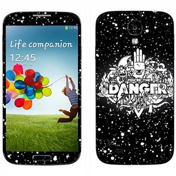 Виниловая наклейка «Надпись You are the Danger» на телефон Samsung Galaxy S4