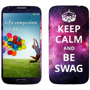 Виниловая наклейка «Keep Calm and be SWAG» на телефон Samsung Galaxy S4